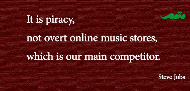 It is piracy, not overt online music stores, which is our main competitor.