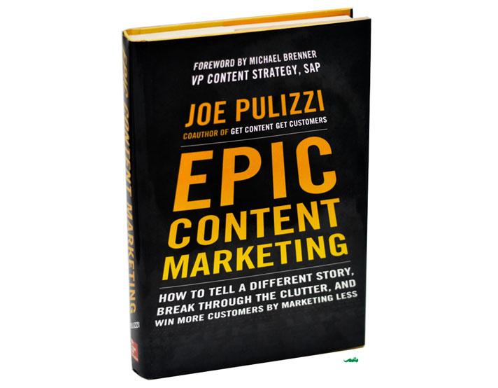 Epic Content Marketing - Joe Pulizzi - کتاب بازاریابی محتوایی جو پولیتزی