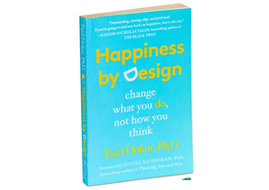 کتاب شاد بودن در زندگی - طراحی شادمانی - پاول دولان